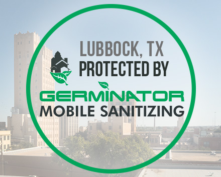Lubbock Texas is Now Protected by Germinator Mobile Sanitizing & Disinfecting